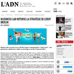 Business lab repense la stratégie de Leroy Merlin - Campagne de pub