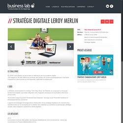Business lab Stratégie digitale Leroy Merlin - Business lab