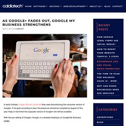 As Google+ Fades Out, Google My Business Strengthens