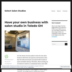 Have your own business with salon studio in Toledo OH – Select Salon Studios