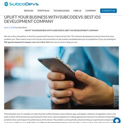 UPLIFT YOUR BUSINESS WITH SUBCODEVS: BEST iOS DEVELOPMENT COMPANY -