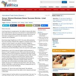 Kenya: Women Business Owner Success Stories - Linet Kwamboka