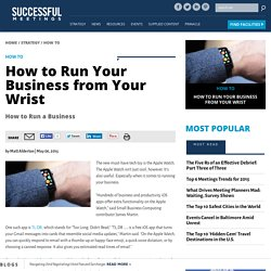 How to Run Your Business from Your Wrist: Successful Meetings