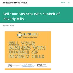 Sell Your Business With Sunbelt of BeverlyHills