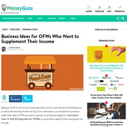 Business Ideas for OFWs Who Want to Supplement Their Income - MoneyGuru Blog
