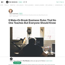 8 Make-Or-Break Business Rules That No One Teaches But Everyone Should Know