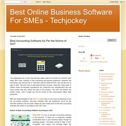 Best Online Business Software For SMEs - Techjockey: Best Accounting Software As Per the Norms of GST