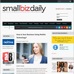 How Is Your Business Using Mobile Technology? - Small Biz DailySmall Biz Daily