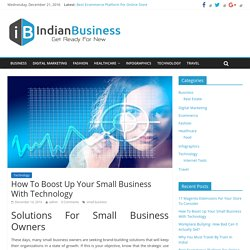 How To Boost Up Your Small Business With Technology - Indian Business
