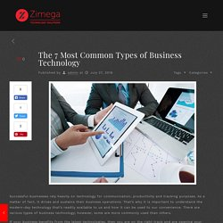 The 7 Most Common Types of Business Technology – Zimega Technology Solutions- IT Support for Your Business