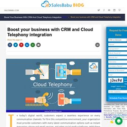Boost your business with CRM and Cloud Telephony integration