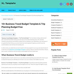 10+ Business Travel Budget Template & Trip Planning Budget Free - XL Template