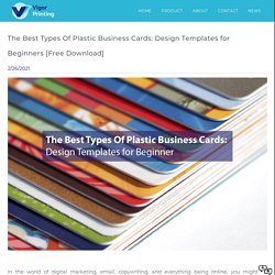 The Best Types Of Plastic Business Cards: Design Templates for Beginner [Free Download]