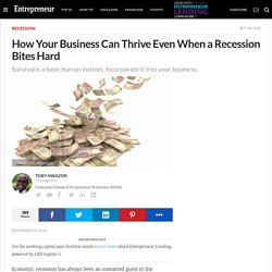 How Your Business Can Thrive Even When a Recession Bites Hard
