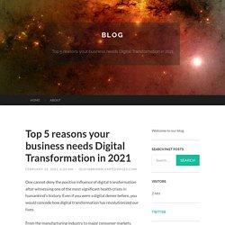 Top 5 reasons your business needs Digital Transformation in 2021
