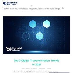 Business Transformation advisory: 3 Digital Transformation Trends 2021
