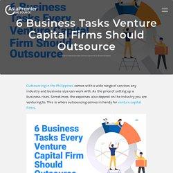 6 Business Tasks Venture Capital Firms Should Outsource