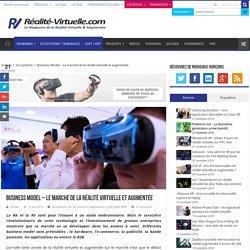 Business Model – Le marché de la réalité virtuelle et augmentée