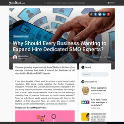Know the Reason That why you must Expand hiring Dedicated SMO Expertes