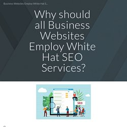 Know Why all Business Websites Employ White Hat SEO Services