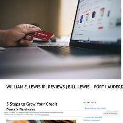 5 Steps to Grow Your Credit Repair Business – William E. Lewis Jr. Reviews