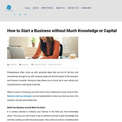 How to Start a Business without Much Knowledge or Capital