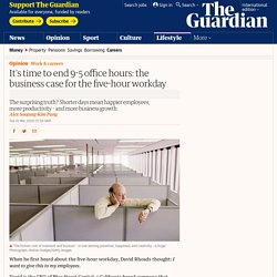 It's time to end 9-5 office hours: the business case for the five-hour workday