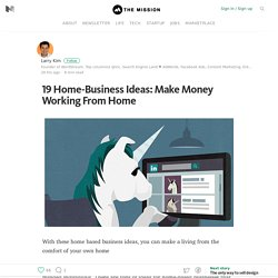 19 Home-Business Ideas: Make Money Working From Home – The Mission – Medium