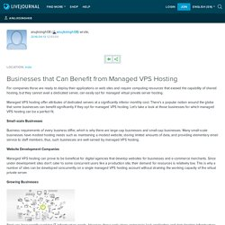 Businesses that Can Benefit from Managed VPS Hosting: anujksingh08