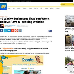 10 Wacky Businesses That You Won't Believe Have A Freaking Website