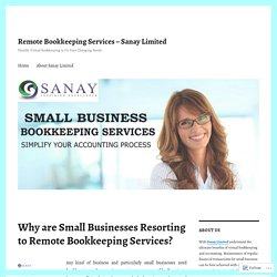 Why are Small Businesses Resorting to Remote Bookkeeping Services? – Remote Bookkeeping Services – Sanay Limited