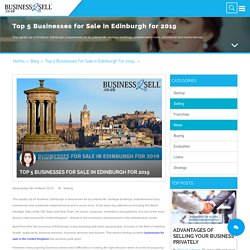 Top 5 Businesses for Sale in Edinburgh for 2019 - Business2Sell