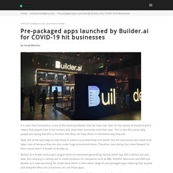 Builder.ai makes possible for businesses to amplify their digital presence