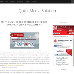 Why businesses should consider social media engagement - Quick Media Solution