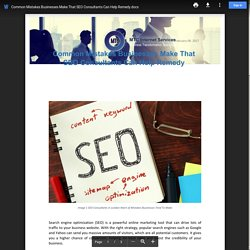 Common Mistakes Businesses Make That SEO Consultants Can Help Remedy