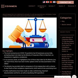 India's Ministry Of Corporate Affairs To Hep Businesses By Offering Them A Fresh Start For Compliance Matters Amidst COVID-19 - Coinmen Consultants