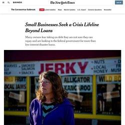 Small Businesses Seek a Crisis Lifeline Beyond Loans