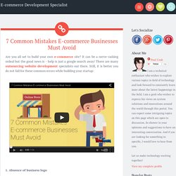7 Common Mistakes E-commerce Businesses Must Avoid