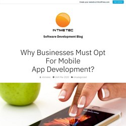 Why Businesses Must Opt For Mobile App Development ?