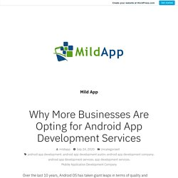 Why More Businesses Are Opting for Android App Development Services – Mild App