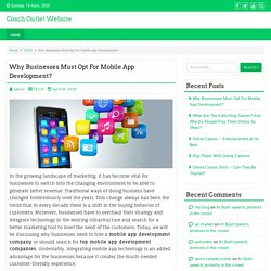 Why Businesses Must Opt For Mobile App Development? – Coach Outlet Website