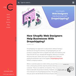 How Shopify Web Designers Help Businesses With Dropshipping?