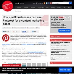 How small businesses can use Pinterest for a content marketing boost