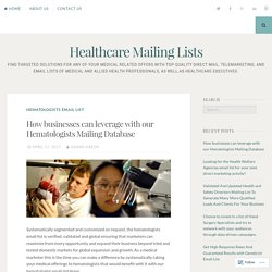 How businesses can leverage with our Hematologists Mailing Database – Healthcare Mailing Lists