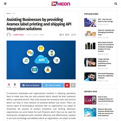 Assisting Businesses by providing Aramex label printing and shipping API Integration solutions - Wheon Community