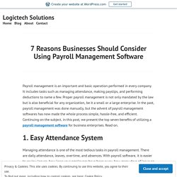 7 Reasons Businesses Should Consider Using Payroll Management Software – Logictech Solutions