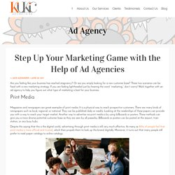 Step Up Your Marketing Game with the Help of Ad Agencies