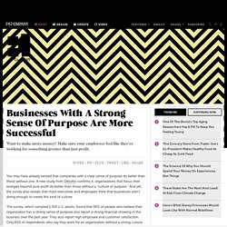 Businesses With A Strong Sense Of Purpose Are More Successful