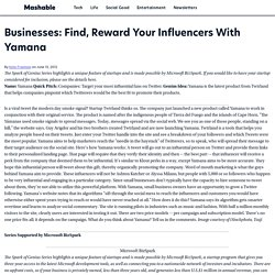 Businesses: Find, Reward Your Influencers With Yamana