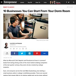 10 Businesses You Can Start From Your Dorm Room